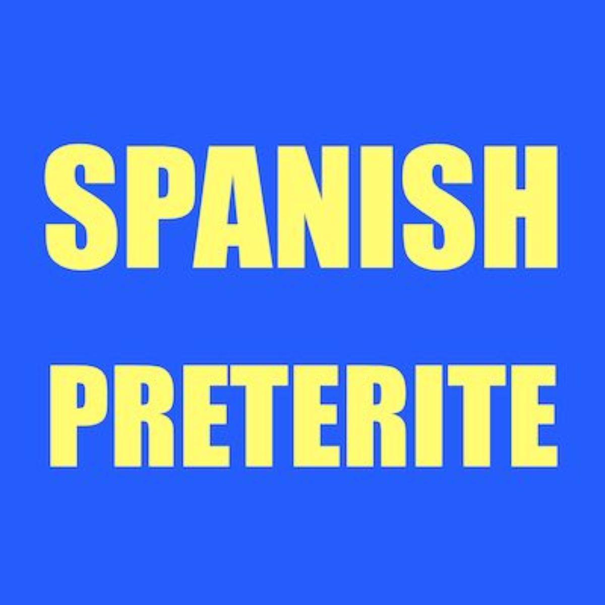 Spanish Preterite Tense Conjugation And Uses Of The Preterite