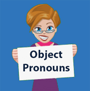 Object Pronouns in Spanish, Direct and Indirect