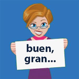 Short form Adjectives in Spanish - buen gran