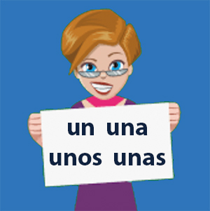 un una unos unas in Spanish - Spanish Indefinite Articles