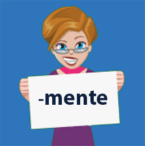 Spanish words that end in mente - Learn and practice