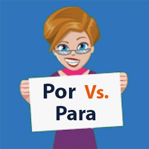 Por vs Para in Spanish - Learn and Practice