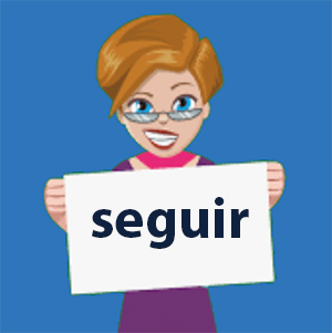Seguir in Spanish - Meaning and Use of this Verb