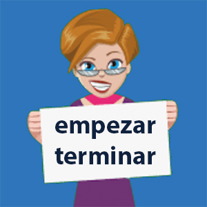Empezar, Terminar and other Spanish Verbs for Beginnings and Endings