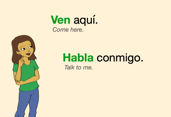 A couple of affirmative informal commands to one person in Spanish